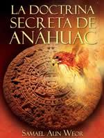 La Doctrina Secreta de Anahuac
