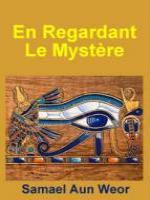 En Regardant Le Mystère