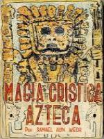 Magia Crística Azteca