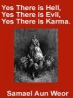 Yes there is Hell, Yes There is Evil, Yes There is Karma.